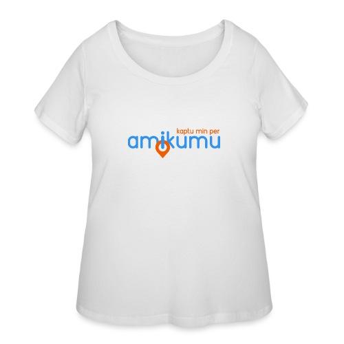 Kaptu min per Amikumu Blua - Women's Curvy T-Shirt