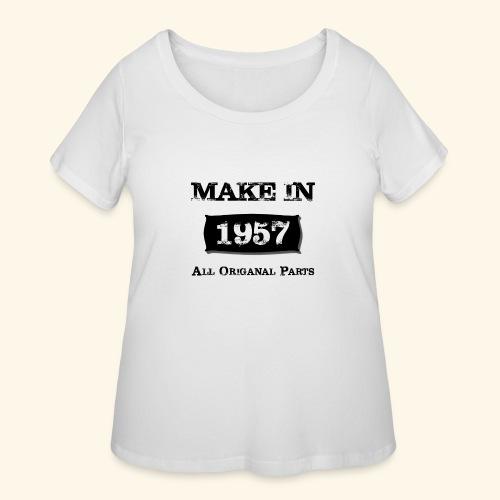 Birthday Gifts Made 1957 All Original Parts - Women's Curvy T-Shirt