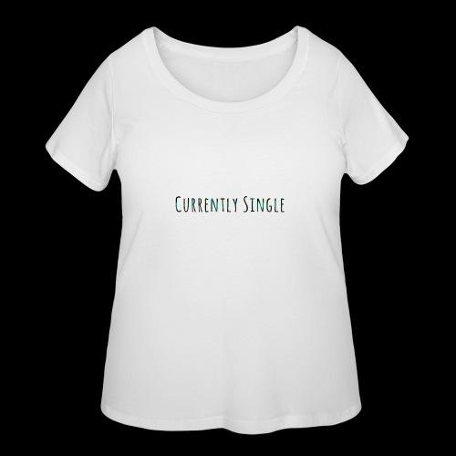 Currently Single T-Shirt - Women's Curvy T-Shirt