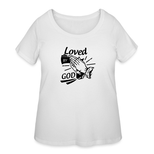 Loved By God (Black Letters) - Women's Curvy T-Shirt