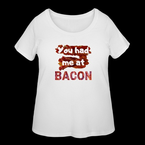 You had me at BACON - Women's Curvy T-Shirt