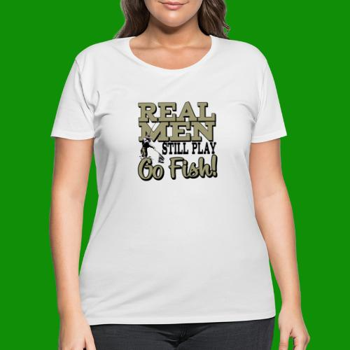Real Men Still Play Go Fish - Women's Curvy T-Shirt