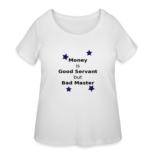 Money Slogan - Women's Curvy T-Shirt