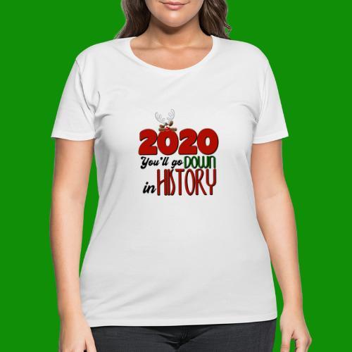 2020 You'll Go Down in History - Women's Curvy T-Shirt