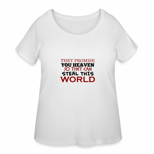 Promise Heaven, Steal This World - Women's Curvy T-Shirt
