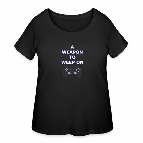 A Weapon to Weep On - Women's Curvy T-Shirt