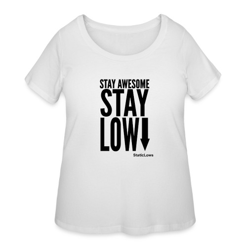 Stay Awesome - Women's Curvy T-Shirt
