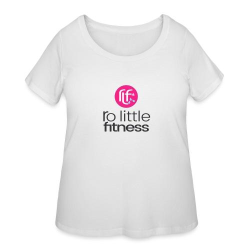 Ro Little Fitness - Women's Curvy T-Shirt