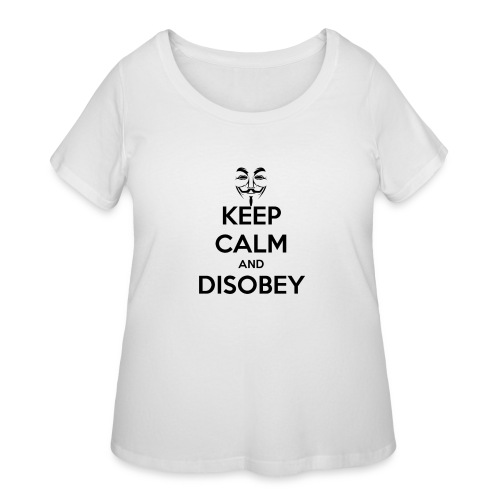 Anonymous Keep Calm And Disobey Thick - Women's Curvy T-Shirt