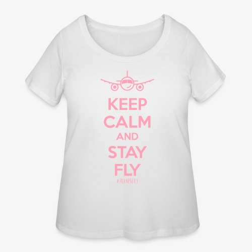 Keep Calm And Stay Fly - Women's Curvy T-Shirt