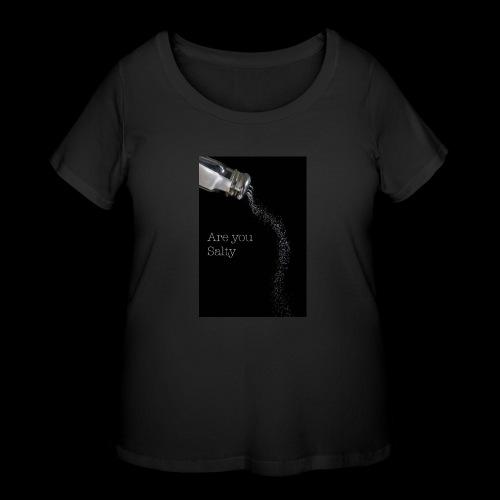 E1EC8123 AF44 4433 A6FE 5DD8FBC5CCFE Are you Salty - Women's Curvy T-Shirt
