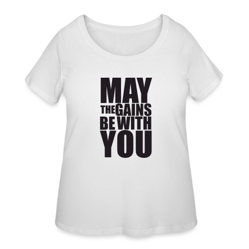 May the Gains be with you - Women's Curvy T-Shirt