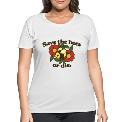 Save the Bees or Die - Women's Curvy T-Shirt