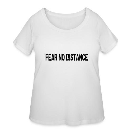 Fear No Distance - Women's Curvy T-Shirt