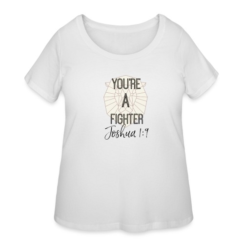 You're A Fighter Collection (For Women) - Women's Curvy T-Shirt