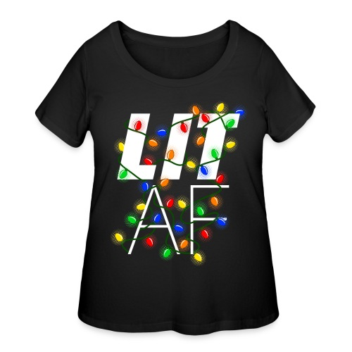 LIT AF Funny Christmas Lights Drunk Christmas - Women's Curvy T-Shirt