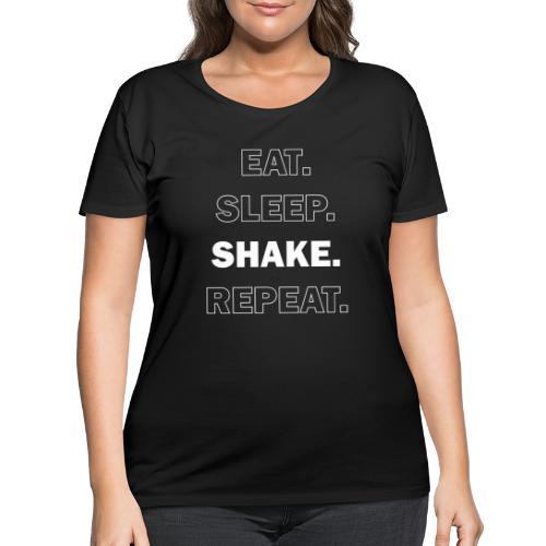 Eat. Sleep. Shake. Repeat. - Women's Curvy T-Shirt