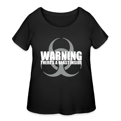 Warning...There's a Beast Inside - Women's Curvy T-Shirt