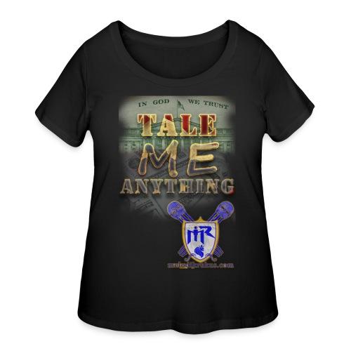 Tale Me Anything - Women's Curvy T-Shirt