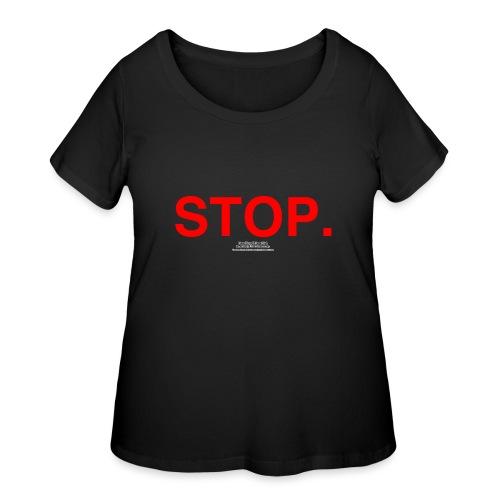 stop - Women's Curvy T-Shirt