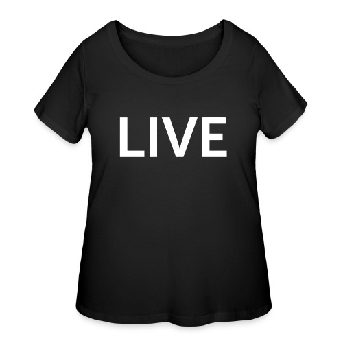 We are LIVE - Women's Curvy T-Shirt