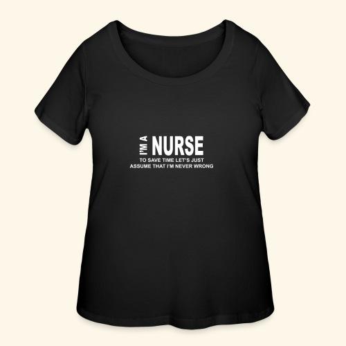 I am a nurse - Women's Curvy T-Shirt