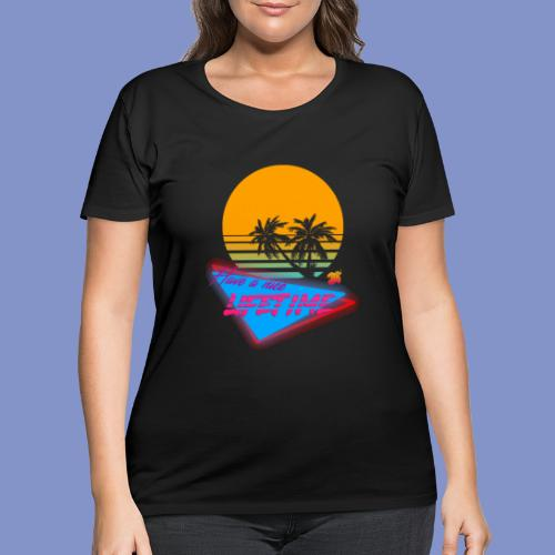 Have a nice LIFETIME - Women's Curvy T-Shirt
