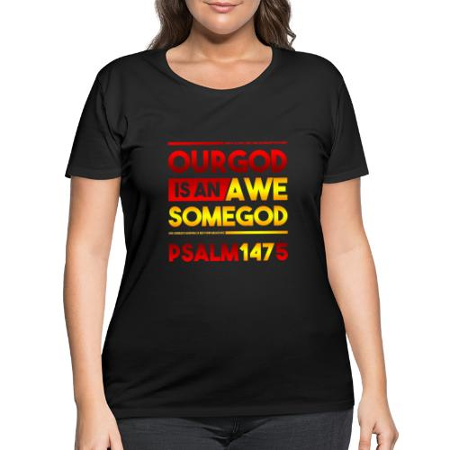 Our God is an Awesome God - Women's Curvy T-Shirt