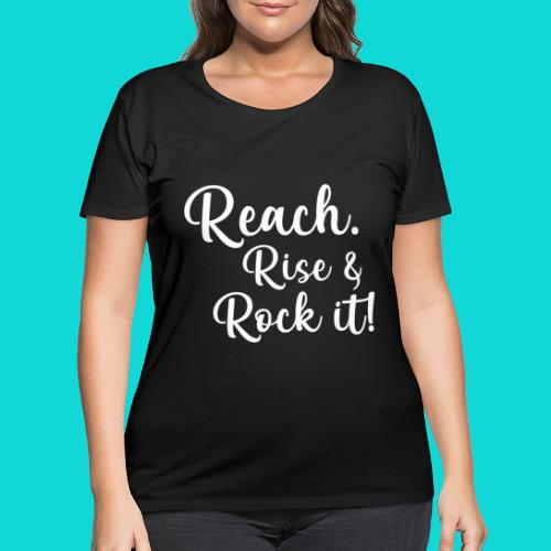 reach rise and rock it - Women's Curvy T-Shirt