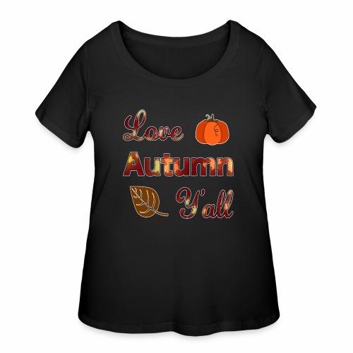 Love Autumn Y'all Fall Season Leaf Foliage Gourd. - Women's Curvy T-Shirt