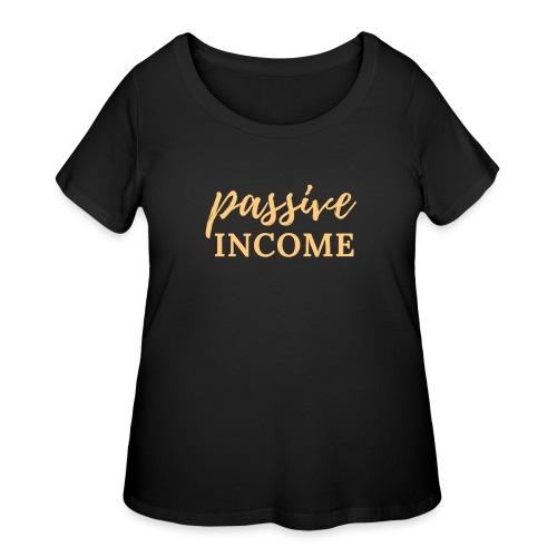 Passive Income - Lt. Gold - Women's Curvy T-Shirt