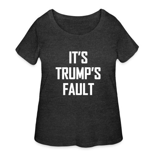 It's Trump's Fault - Women's Curvy T-Shirt