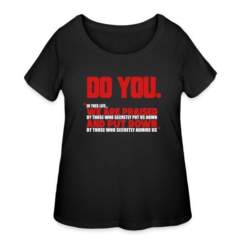 Do You - Women's Curvy T-Shirt