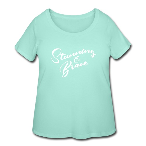 Stunning and Brave - Women's Curvy T-Shirt