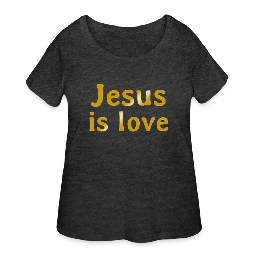 Jesus is love - Women's Curvy T-Shirt