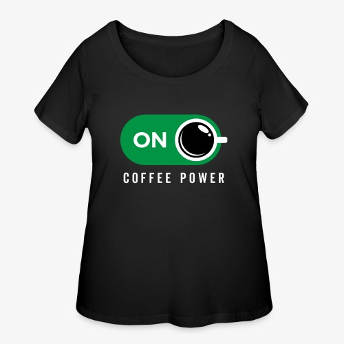 Coffe Power On - Women's Curvy T-Shirt