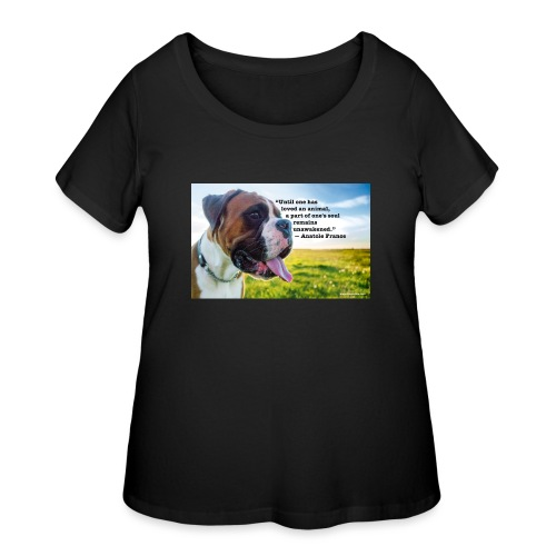 Until one has loved an animal - Women's Curvy T-Shirt