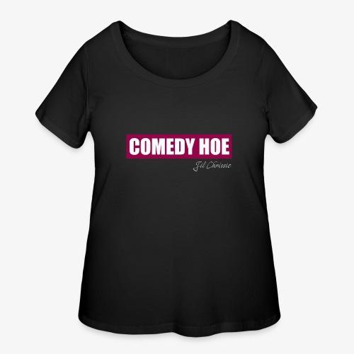 Jil Chrissie's Comedy Hoe - Women's Curvy T-Shirt