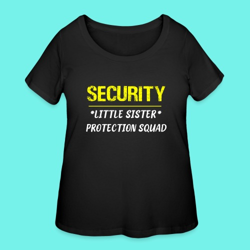 Security Little Sister Protection Squad Big T-Shir - Women's Curvy T-Shirt