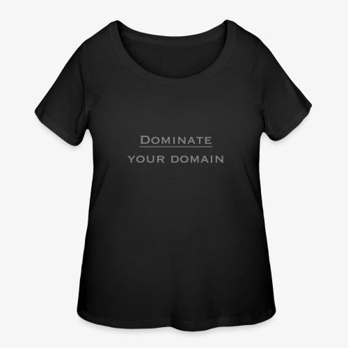 dominate your domain - Women's Curvy T-Shirt