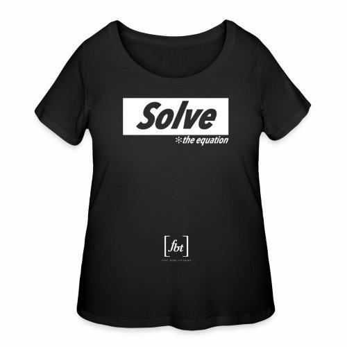 Solve the Equation [fbt] - Women's Curvy T-Shirt