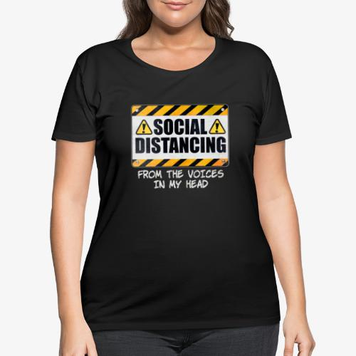 Social Distancing from the Voices In My Head - Women's Curvy T-Shirt
