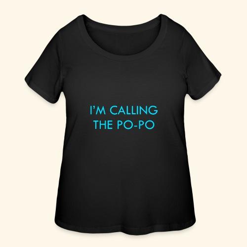I'M CALLING THE PO-PO | ABBEY HOBBO INSPIRED - Women's Curvy T-Shirt
