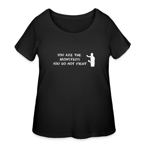 Fight Monsters - Women's Curvy T-Shirt