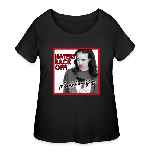 Miranda Sings Haters Back Off! - Women's Curvy T-Shirt