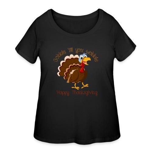 Gobble till you wobble - Women's Curvy T-Shirt