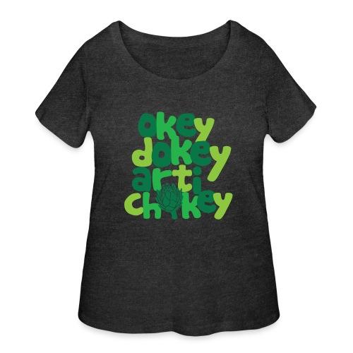 Okey Dokey Artichokey - Women's Curvy T-Shirt