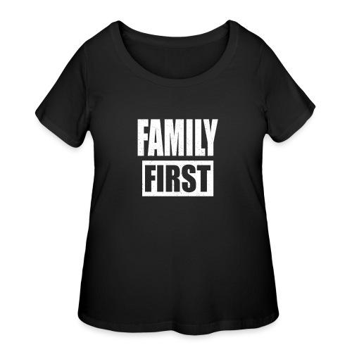 FAMILY FIRST T-SHIRT [MATCHING CLOTH/OUTFIT] - Women's Curvy T-Shirt