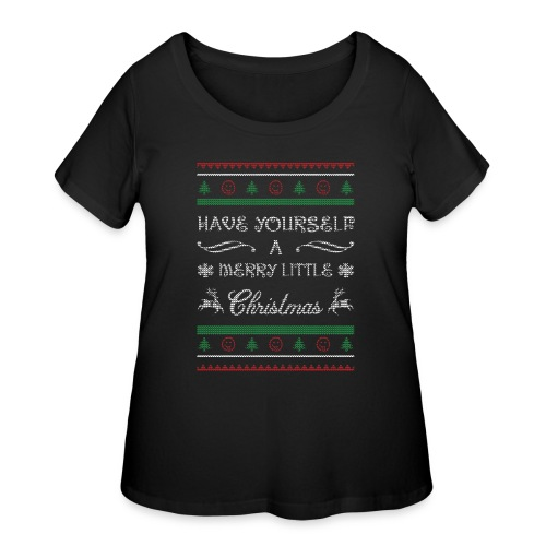 Have Yourself A Merry Little Christmas - Women's Curvy T-Shirt