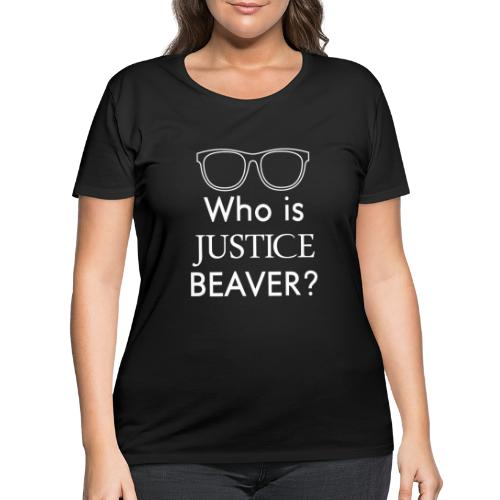 Who Is Justice Beaver - Women's Curvy T-Shirt